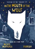 Morpurgo, Michael - In the Mouth of the Wolf - 9781405285261 - V9781405285261