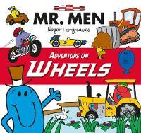 Roger Hargreaves - Mr Men Adventure on Wheels (Mr. Men and Little Miss Adventures) - 9781405285568 - V9781405285568