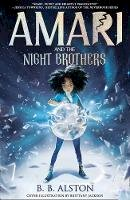 Alston, BB - Amari and the Night Brothers: New York Times bestseller and most magical children's fantasy of 2021. Perfect for fans of Percy Jackson! - 9781405298179 - 9781405298179