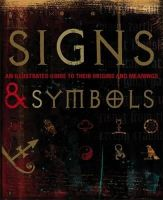 Bruce-Mitford, Miranda - Signs and Symbols: An Illustrated Guide to Their Origins and Meanings - 9781405325394 - V9781405325394