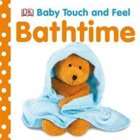 Dorling Kindersley - Bathtime (Baby Touch and Feel) - 9781405336789 - V9781405336789