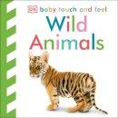DORLING KINDERSLEY - Wild Animals (Baby Touch & Feel) - 9781405341226 - V9781405341226