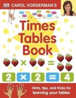 Carol Vorderman - Carol Vorderman's Times Tables Book (Made Easy) - 9781405341363 - V9781405341363