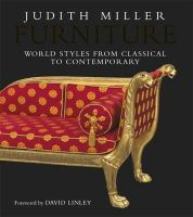 Miller, Judith - Furniture: World Styles from Classical to Contemporary - 9781405358002 - V9781405358002
