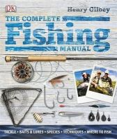 Henry Gilbey - Complete Fishing Manual - 9781405361781 - V9781405361781
