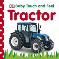 Dk - Tractor. (Baby Touch and Feel) - 9781405362573 - V9781405362573