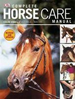 Colin Vogel - Complete Horse Care Manual. Colin Vogel - 9781405362771 - V9781405362771
