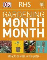 Dk - Rhs Gardening Month By Month - 9781405363051 - KCG0002461