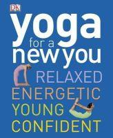 Dk - Yoga for a New You. (Dk) - 9781405394550 - V9781405394550