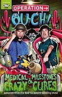 van Tulleken, Dr Chris, van Tulleken, Dr Xand - Operation Ouch!: Medical Milestones and Crazy Cures - 9781405529815 - V9781405529815