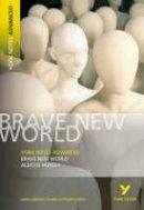 Huxley, Aldous - YNA Brave New World (York Notes Advanced) - 9781405801713 - V9781405801713