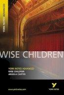 Carter, Angela, Tba, Tba - Wise Children (York Notes Advanced) - 9781405835633 - V9781405835633