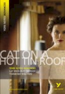 Williams, T. - Cat on a Hot Tin Roof (York Notes Advanced) - 9781405861816 - V9781405861816