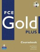 Newbrook, Jacky - Fce Gold Plus: Coursebook - 9781405876780 - V9781405876780