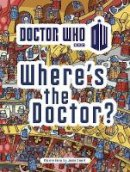 Smart, Jamie - Doctor Who: Where's the Doctor? SC - 9781405909044 - 9781405909044