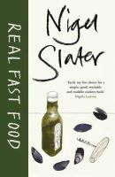 Slater, Nigel - Real Fast Food - 9781405913508 - 9781405913508