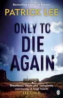 Lee, Patrick - Only to Die Again (Sam Dryden Thriller) - 9781405915021 - V9781405915021