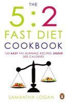Logan, Samantha - The 5:2 Fast Diet Cookbook - 9781405915557 - V9781405915557