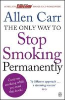 Carr, Allen - The Only Way to Stop Smoking Permanently - 9781405916387 - V9781405916387