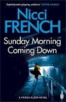 French, Nicci - Sunday Morning Coming Down: A Frieda Klein Novel (7) - 9781405918633 - 9781405918633
