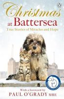 Battersea Dogs and Cats Home - Christmas at Battersea: True Stories of Miracles and Hope - 9781405919708 - V9781405919708