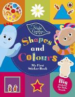 IN THE NIGHT GARDEN: SHAPES AND COLOURS - - In The Night Garden: Shapes and Colours - 9781405919814 - V9781405919814
