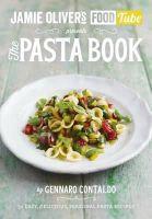 Contaldo, Gennaro - Jamie's Food Tube: The Pasta Book: 50, Easy, Delicious, Seasonal Pasta Recipes - 9781405921091 - V9781405921091