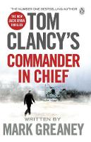 Greaney, Mark - Tom Clancy's Commander-in-Chief: A Jack Ryan Novel - 9781405922197 - V9781405922197