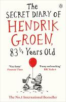 Groen, Hendrik - The Secret Diary of Hendrik Groen, 83¼ Years Old - 9781405924009 - V9781405924009