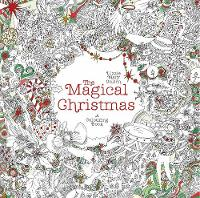 Cullen, Lizzie Mary - The Magical Christmas: A Colouring Book - 9781405925136 - V9781405925136