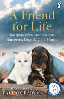 Battersea Dogs & Cats Home - A Friend for Life - 9781405925594 - V9781405925594