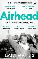 Maitlis, Emily - Airhead: The Imperfect Art of Making News - 9781405938341 - 9781405938341