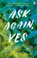 Keane, Mary Beth - Ask Again, Yes: The gripping, emotional and life-affirming New York Times bestseller - 9781405943130 - 9781405943130