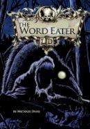 Dahl, Michael - The Word Eater (Library of Doom) - 9781406212648 - V9781406212648