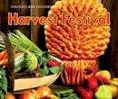 Dickmann, Nancy - Harvest Festival (Holidays & Festivals) - 9781406219302 - V9781406219302