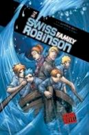 Wyss, Johann David, Powell, Martin - The Swiss Family Robinson. (Graphic Fiction: Graphic Revolve) - 9781406224986 - V9781406224986