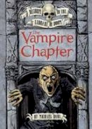 Dahl, Michael - Vampire Chapter (Graphic Fiction: Return to the Library of Doom) - 9781406225105 - V9781406225105