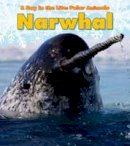 Marsico, Katie - Narwhal (Read and Learn: A Day in the Life: Polar Animals) - 9781406228854 - V9781406228854