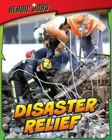 Hunter, Nick - Disaster Relief (Heroic Jobs) - 9781406232165 - V9781406232165