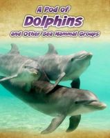 Spilsbury, Richard - A Pod of Dolphins: and Other Sea Mammal Groups (InfoSearch: Animals in Groups) - 9781406239560 - V9781406239560