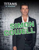 Spilsbury, Richard - Simon Cowell (Titans of Business) - 9781406240351 - V9781406240351