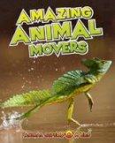 TOWNSEND,JOHN - AMAZING ANIMAL MOVERS - 9781406241259 - V9781406241259