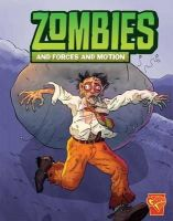 Weakland, Mark - Zombies & the Force of Motion (Monster Science) - 9781406242850 - V9781406242850