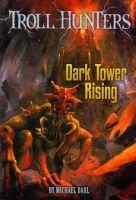 Dahl, Michael - Dark Tower Rising (Troll Hunters) - 9781406247275 - V9781406247275