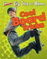 Labrecque, Ellen - Cool Board Tricks (Try This at Home) - 9781406251005 - V9781406251005