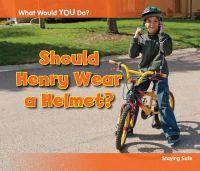 Rissman, Rebecca - Should Henry Wear a Helmet? - 9781406253399 - V9781406253399