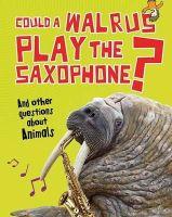 Mason, Paul - COULD A WALRUS PLAY THE SAXOPHONE & OTHE - 9781406259520 - V9781406259520