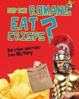 Mason, Paul - DID THE ROMANS EAT CRISPS & OTHER QUESTI - 9781406259537 - V9781406259537