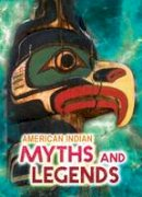 Chambers, Catherine - AMERICAN INDIAN MYTHS & LEGENDS - 9781406259766 - V9781406259766