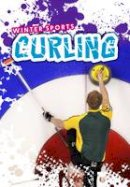Throp, Claire - Curling (Ignite: Winter Sports) - 9781406260298 - V9781406260298